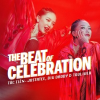 The Beat Of Celebration (Single) - Tóc Tiên, BigDaddy, JustaTee, Touliver