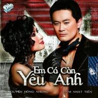 Em Có Còn Yêu Anh - Lâm Nhật Tiến, Nguyễn Hồng Nhung