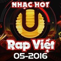 Nhạc Hot Rap Việt Tháng 05/2016 - Various Artists