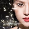 Ngày Yêu Đêm Nhớ (Single) - Huyền Anh