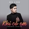 Khi Có Em (Single) - Hà Anh