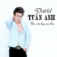 Nên Khóc Hay Nên Cười (Single) - David Tuấn Anh