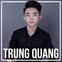 Những Bài Hát Hay Nhất Của Trung Quang - Trung Quang