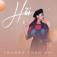 Hỏi (Single) - Trương Thảo Nhi