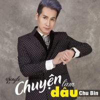 Chuyện Làm Dâu (Single) - Chu Bin