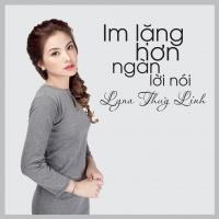 Im Lặng Hơn Ngàn Lời Nói (Single) - Lyna Thùy Linh