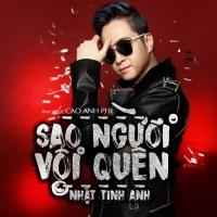 Sao Người Vội Quên (Single) - Nhật Tinh Anh