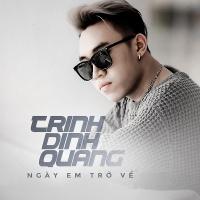 Ngày Em Trở Về (Single) - Trịnh Đình Quang