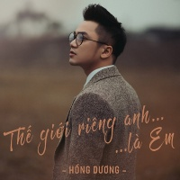 Thế Giới Riêng Anh Là Em (Single) - Dương Trần