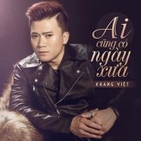 Ai Cũng Có Ngày Xưa (Single) - Khang Việt