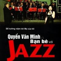 Quyền Văn Minh Và Bạn Bè Với Jazz Iii (CD1) - Quyền Văn Minh