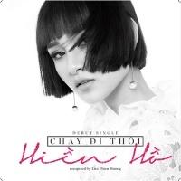 Chạy Đi Thôi (Single) - Hiền Hồ