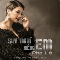Suy Nghĩ Riêng Em (Single) - Pha Lê