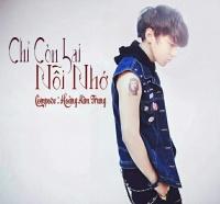 Chỉ Còn Lại Nỗi Nhớ (Single) - Hoàng Kim Trung