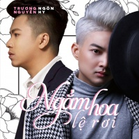 Ngắm Hoa Lệ Rơi (Single) - Nguyên Hy, Trương Ngôn