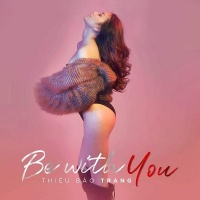 Be With You (Single) - Thiều Bảo Trang