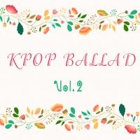 Những Bài Hát Ballad Hàn Quốc Hay Nhất (Vol.2) - Various Artists