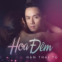 Hoa Đêm (Single) - Hàn Thái Tú