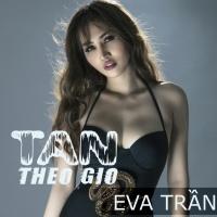 Tan Theo Gió (Single) - Eva Trần