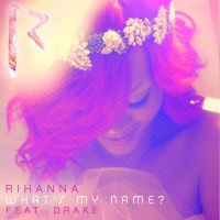 What's My Name?  (Single) - Rihanna