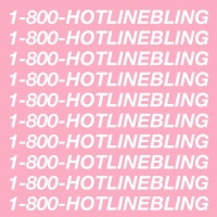 Hotline Bling (Single) - Drake