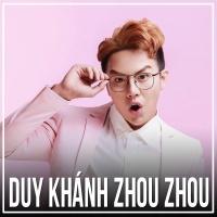 Những Bài Hát Hay Nhất Của Duy Khánh Zhou Zhou - Duy Khánh Zhou Zhou