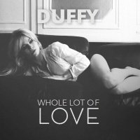 Whole Lot of Love (Single) - Duffy