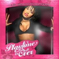 Playtimes Over - Nicki Minaj