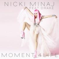 Moment 4 Life - Nicki Minaj