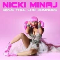 Girls Fall Like Dominoes - Nicki Minaj