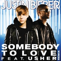 Somebody To Love (Single) - Justin Bieber, Usher
