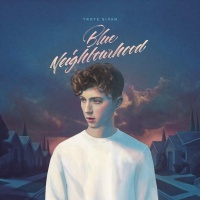 Blue Neighbourhood (Deluxe Edition) - Troye Sivan