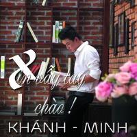 Xin Vẫy Tay Chào - Khánh Minh