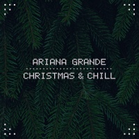 Christmas & Chill (EP) - Ariana Grande