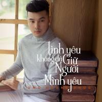 Tình Yêu Không Đủ Giữ Người Mình Yêu (Single) - Ưng Hoàng Phúc