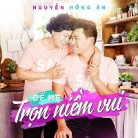 Để Mẹ Trọn Niềm Vui - Nguyễn Hồng Ân