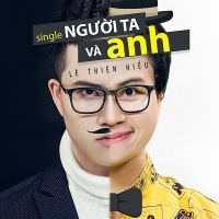 Người Ta Và Anh (Single) - Lê Thiện Hiếu