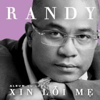 Xin Lỗi Mẹ - Randy