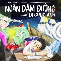 Ngàn Dặm Đường Đi Cùng Anh (Single) - Đặng Tuấn Phong