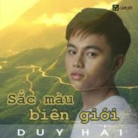 Sắc Màu Biên Giới (Single) - Trần Duy Hải