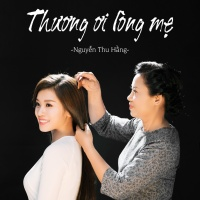 Thương Ơi Lòng Mẹ (Single) - Nguyễn Thu Hằng