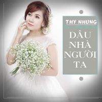 Dâu Nhà Người Ta (Single) - Thy Nhung