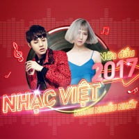 Nhạc Việt Nghe Nhiều Nhất Nửa Đầu 2017 - Various Artists