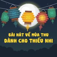 Những Bài Hát Về Mùa Thu Dành Cho Thiếu Nhi - Various Artists