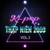 Những Ca Khúc Hàn Quốc Hay Nhất Thập Niên 2000 (Vol.3) - Various Artists