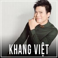 Những Bài Hát Hay Nhất Của Khang Việt - Various Artists