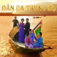 Những Bài Hát Dân Ca Trung Bộ - Various Artists