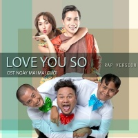 Love You So (Rap Version) (Ngày Mai Mai Cưới OST) (Single) - Various Artists, Minh Beta, Diệu Nhi