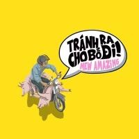 Tránh Ra Cho Bố Đi (Single) - Mew Amazing
