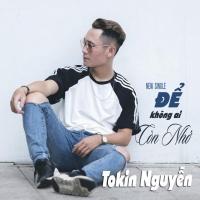 Để Không Ai Còn Nhớ (Single) - Tokin Nguyễn